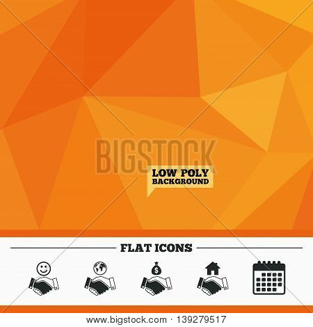 Triangular low poly orange background. Handshake icons. World, Smile happy face and house building symbol. Dollar cash money bag. Amicable agreement. Calendar flat icon. Vector