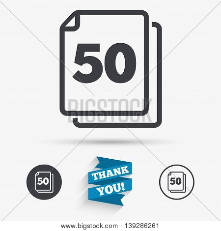 In pack 50 sheets sign icon. 50 papers symbol. Flat icons. Buttons with icons. Thank you ribbon. Vector
