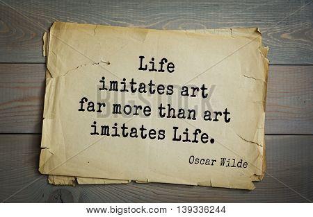 English philosopher, writer, poet Oscar Wilde (1854-1900) quote.  Life imitates art far more than art imitates Life.  poster