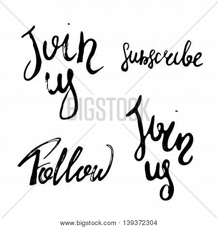 Follow, subscribe, join us hand drawn lettering for social networks in hipster style