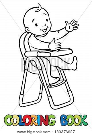 Coloring book of funny smiling baby boy or girl in rompers in the highchair. Children vector illustration.