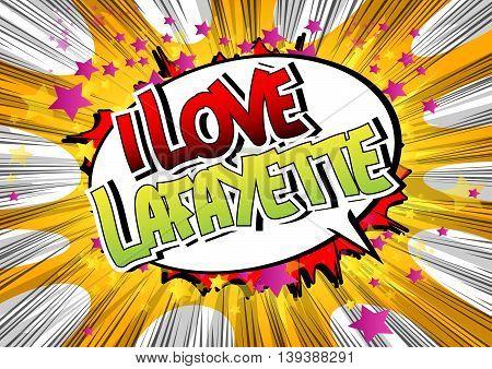 I Love Lafayette - Comic book style word.