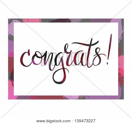 Congrats hand lettered phrase in the frame. Congratulations card.