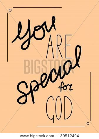 Biblical inscription You are special to God made by hand