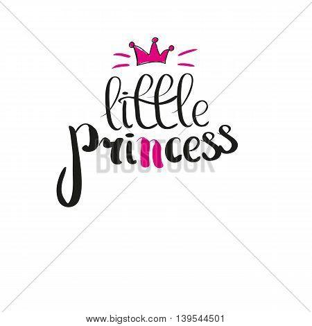 Little Princess Lettering For Girl T-shirt Design. Crown Typography, Fashion Textile, Vector Illustr