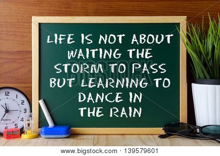 Word Quote Life Is Not About Waiting The Storm To Pass But Learning To Dance In The Rain Written On