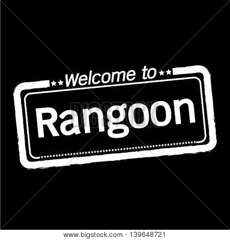 an images of Welcome to Rangoon city illustration design