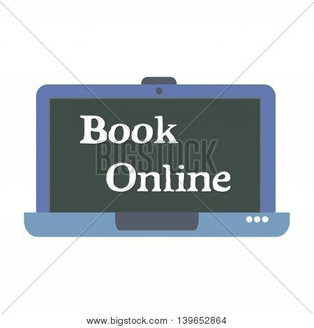 Isolated laptop with blue laptop and the text book online written on its screen. Booking concept