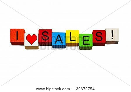 I Love Sales - sign / banner for shopping bargains, reduced deals & good prices, or for working in sales / marketing and advertising! Isolated on white backgroud.