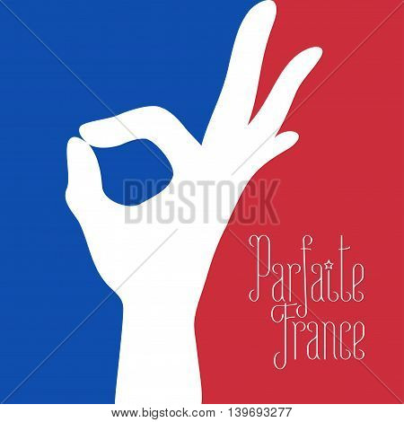 France vector illustration with French flag colors and excellent hand sign. Visit France concept nonstandard design element. Parfaite France - Perfect France