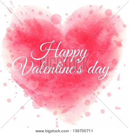 Post card for Saint Valentine s day with hand drawn watercolor heart and text. Vector illustration.