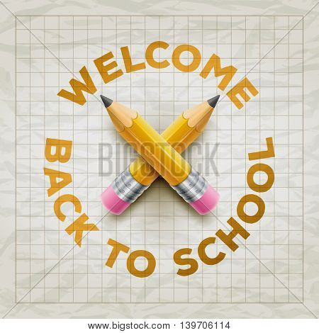 Welcome Back to School type and yellow pencils on wrinkled squared paper. Vector illustration.