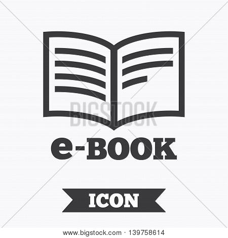 E-Book sign icon. Electronic book symbol. Ebook reader device. Graphic design element. Flat e-book symbol on white background. Vector