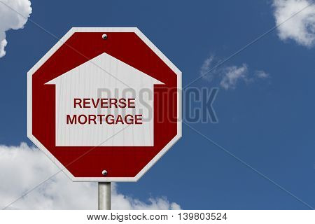 Stop Reverse Mortgage Borrowing Road Sign Red and White Stop Sign with words Reverse Mortgage with sky background, 3D Illustration