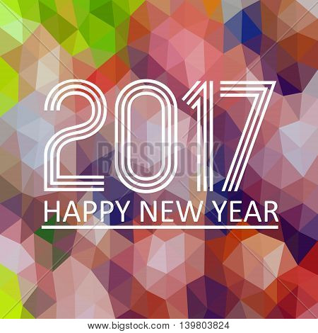 Happy New Year 2017 On Multicolor Low Polygon Gradient Graphic Background Eps10