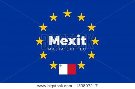 Flag of Malta on European Union. Mexit - Malta Exit EU European Union Flag with Title EU exit for Newspaper and Websites. Isolated Vector EU Flag with Malta Country and Exit Name Mexit.