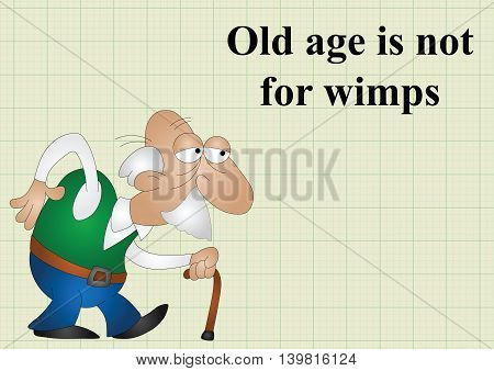 Old age is not for wimps on graph paper background with copy space for own text