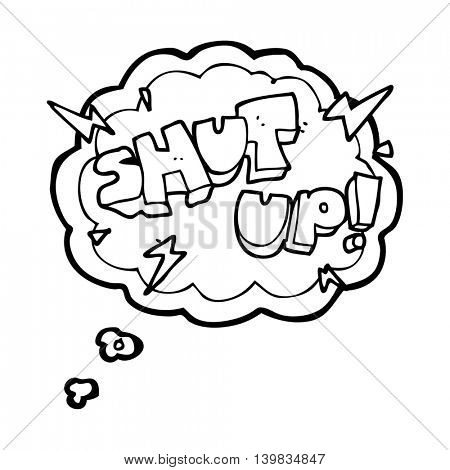 freehand drawn thought bubble cartoon shut up! symbol