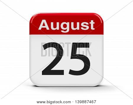 Calendar web button - The Twenty Fifth of August three-dimensional rendering 3D illustration