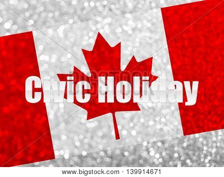 Civic Holiday long weekend in Canada on bokeh background