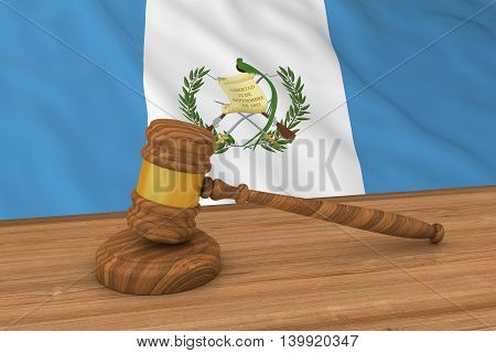 Guatemalan Law Concept - Flag Of Guatemala Behind Judge's Gavel 3D Illustration