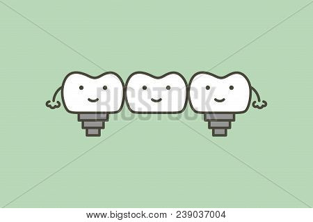 Dental Bridge, Teeth Change New Root And Friends - Tooth Cartoon Vector Flat Style Cute Character Fo
