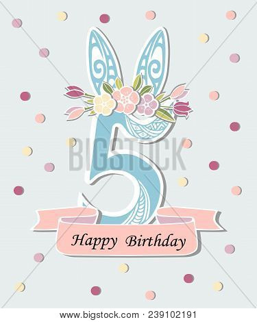 Vector Illustration With Number Five, Bunny Ears And Flower Wreath. Template For Birthday, Party Inv