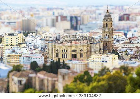 Cahedral Of Malaga In Spain With Tilt-shift Effect