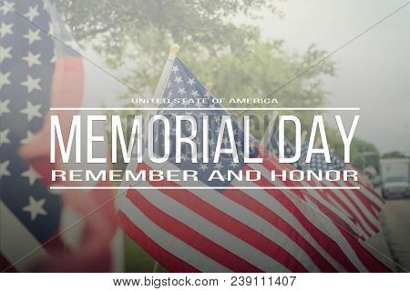 Text Memorial Day Remember And Honor On Row Of Lawn American Flags