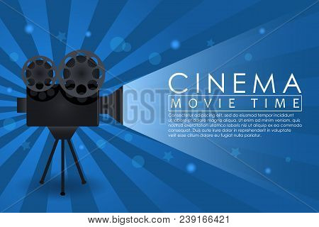 Cinema Background, Movie Time Banner With Retro Camera. Abstract Advertising Poster For Cinema Theat
