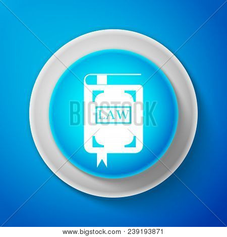 White Law Book Icon Isolated On Blue Background. Legal Judge Book. Judgment Concept. Circle Blue But