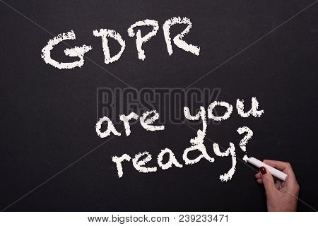 Woman Writes  Gdpr Are You Ready On The Chalkboard