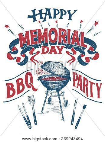 Happy Memorial Day, Barbecue Party Sign. Hand Lettering Cookout Bbq Party Invitation. Sketch Of Barb