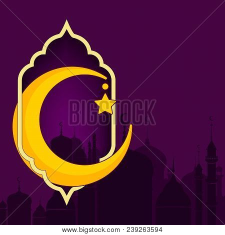 Greeting Card For The Muslim Holiday Of Ramadan. Template With A Silhouette Of A Mosque, Lantern Or