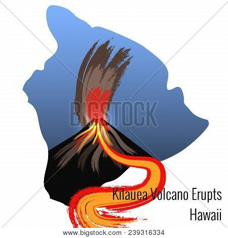 Kilauea Volcano Erupts On The Island Of Hawaii. The Mountain, The Eruption Of Lava, The Smoke, Large
