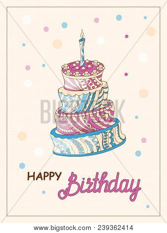Colorful Birthday Card With  Doodle Cake Tier Patterned In Zen Tangled Style,  Candle And Handwritte