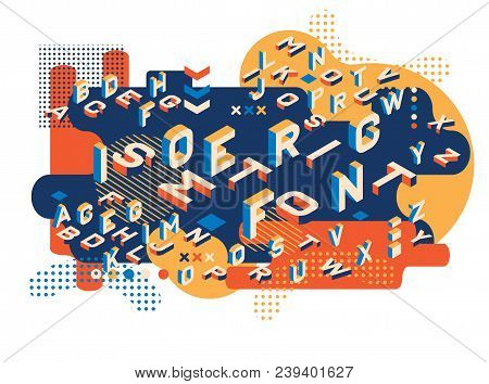 Colored Letters Memphis Style. Isometric Letters Set. Creative Trend Letters In Isometric Form. Ecto