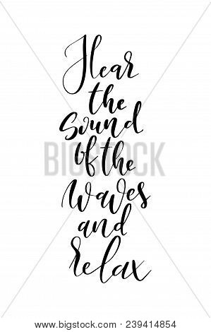 Hand Drawn Word. Brush Pen Lettering With Phrase Hear The Sound Of The Waves And Relax.