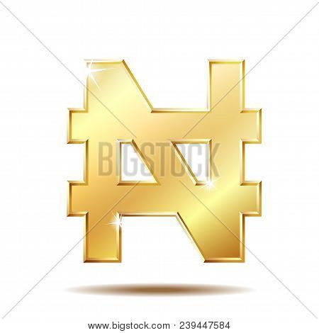 Shiny Golden Naira Currency Sign. Symbol Of Nigerian Monetary Unit. Vector Illustration Isolated On