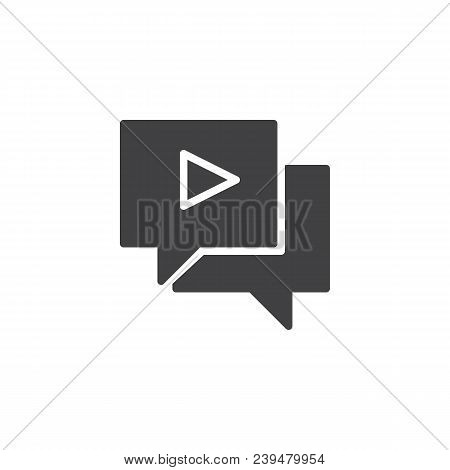 Video Chat Vector Icon. Filled Flat Sign For Mobile Concept And Web Design. Simple Chat Bubble Play