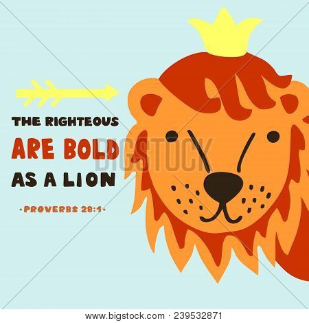 Hand lettering The righteous are bold as a lion. Biblical background. Christian poster. Scripture print Card. Graphics Sunday school Poverbs 28 poster