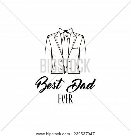 Fathers Day Card. Elegant Suit, Tie. Necktie. Fathers Day Symbols. Best Dad Ever Text. Dad Greeting.