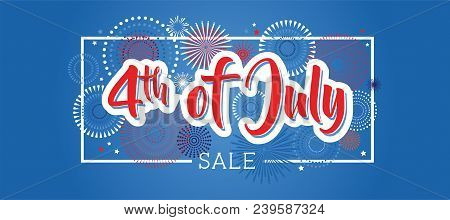 Fourth Of July. 4th Of July Holiday Banner. Usa Independence Day Banner For Sale, Discount, Advertis