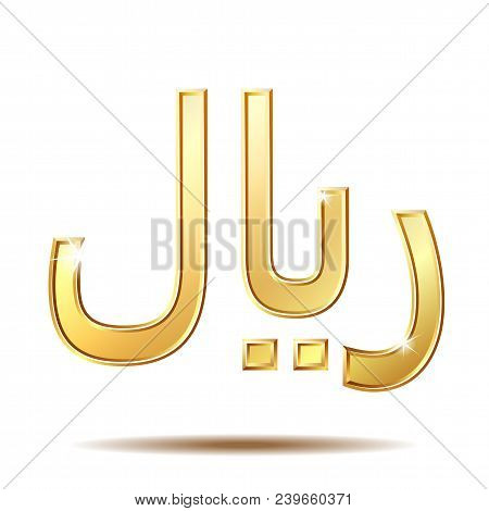 Shiny Golden Rial Currensy Sign. Symbol Of Saudi Monetary Unit. Iranian Rial Currency Symbol. Yemeni