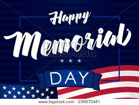 Memorial Day Usa 28 May And Flag On Navy Blue Stripes Background. Happy Memorial Day,  Remember & Ho