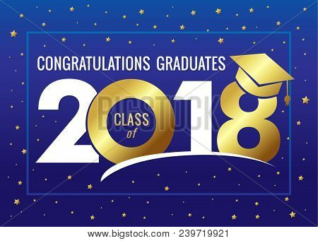 Graduating Class Of 2018 Vector Illustration. Class Of 2018 Design Graphics For Decoration With Gold