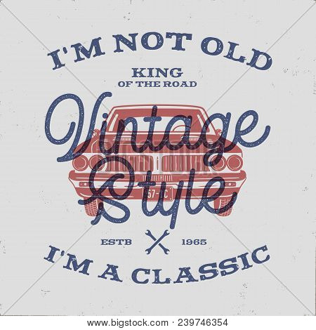70 Birthday Anniversary Gift T-shirt. I M Not Old I M A Classic, King Of The Road Words With Classic