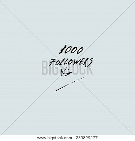 Thousand Followers. Vector Illustration For Social Network Friends, Followers, Web Users.