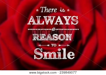 There Is Always A Reason To Smile With Beautiful Red Rose