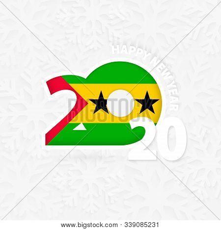 Happy New Year 2020 For Sao Tome And Principe On Snowflake Background. Greeting Sao Tome And Princip